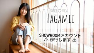 Hagamii 💌 歌って踊る人 [まいにち配信]