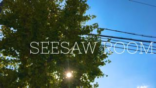 SEESAW ROOM